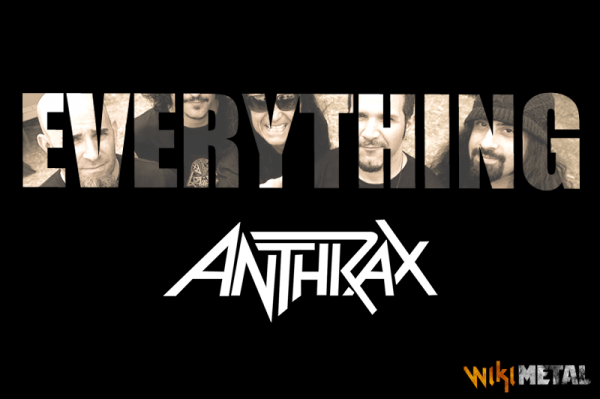 Everything Anthrax