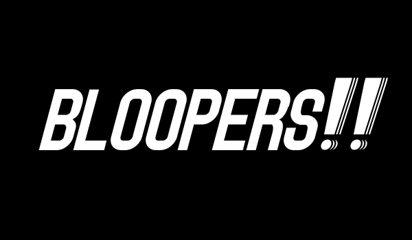 #240 – Bloopers