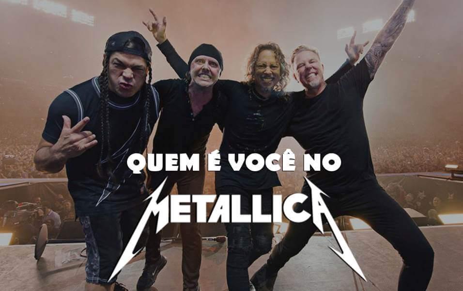 Quem eh voce no Metallica