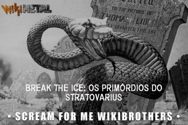 Break The Ice – Os primórdios do Stratovarius