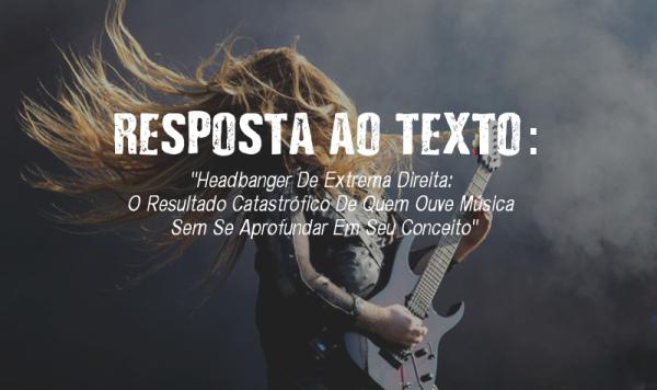 Resposta ao texto: Headbanger De Extrema Direita