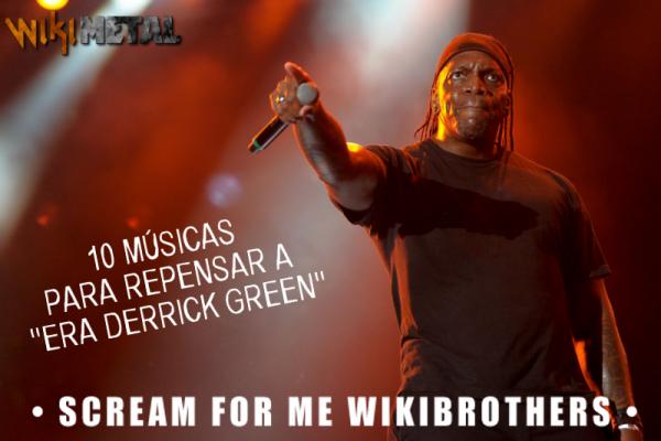 "10 músicas para repensar a ""era Derrick Green"""