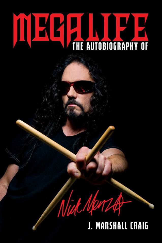 Nick Menza - Megalife: The Autobiography Of Nick Menza