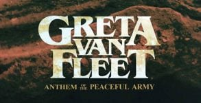 Greta Van Fleet - Anthem of the Peaceful Army